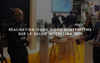 Réalisation d'une vidéo d'interviews pour boostHEAT lors du Salon Interclima 2017
